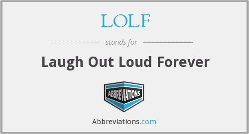 LOLF - Laugh Out Loud Forever