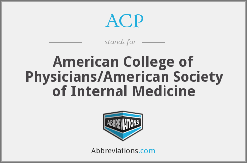 ACP - American College of Physicians/American Society of Internal Medicine