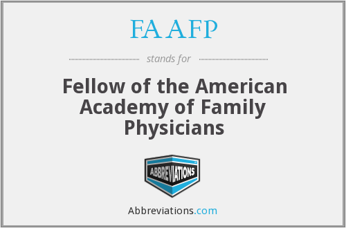 FAAFP - Fellow of the American Academy of Family Physicians