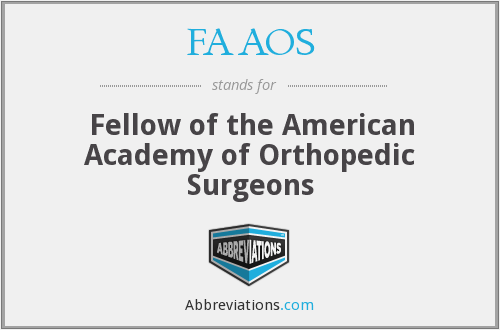 FAAOS - Fellow of the American Academy of Orthopedic Surgeons