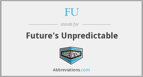 FU - Future's Unpredictable