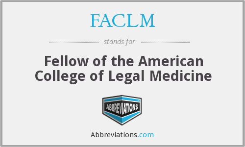 FACLM - Fellow of the American College of Legal Medicine