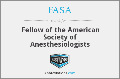 FASA - Fellow of the American Society of Anesthesiologists