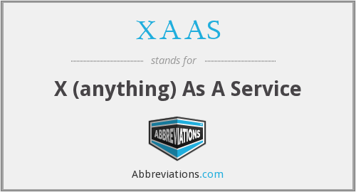 XAAS - X (anything) As A Service