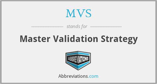 MVS - Master Validation Strategy