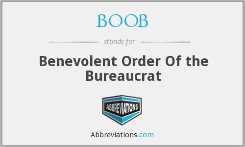 BOOB - Benevolent Order Of the Bureaucrat