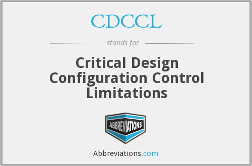 CDCCL - Critical Design Configuration Control Limitations