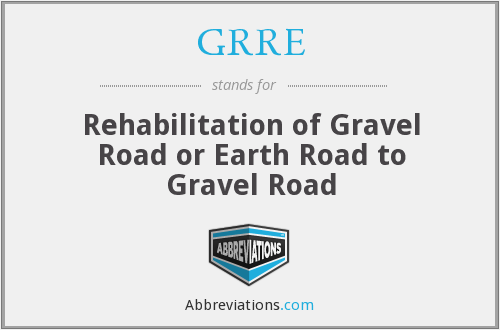 GRRE - Rehabilitation of Gravel Road or Earth Road to Gravel Road