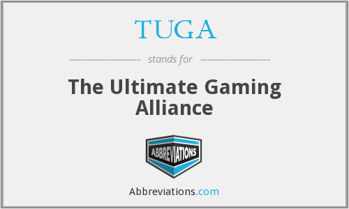 TUGA - The Ultimate Gaming Alliance
