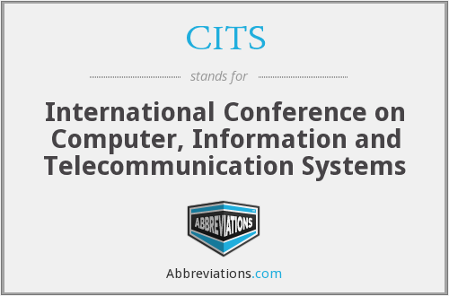 CITS - International Conference on Computer, Information and Telecommunication Systems