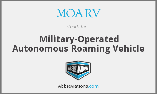 MOARV - Military-Operated Autonomous Roaming Vehicle