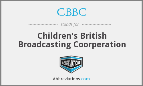 CBBC - Children's British Broadcasting Coorperation