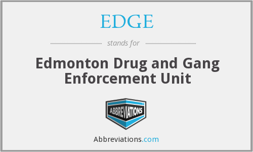 EDGE - Edmonton Drug and Gang Enforcement Unit