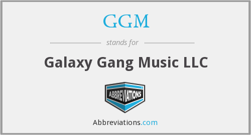 GGM - Galaxy Gang Music LLC
