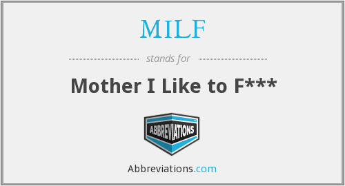 MILF - Mother I Like to F***