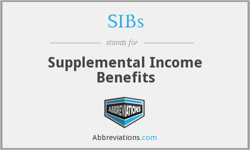 SIBs - Supplemental Income Benefits
