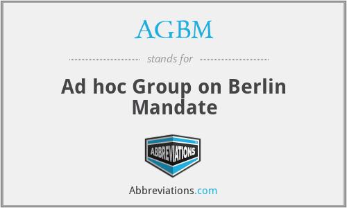 AGBM - Ad hoc Group on Berlin Mandate