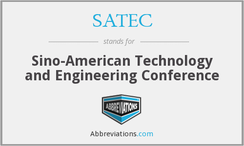 SATEC - Sino-American Technology and Engineering Conference