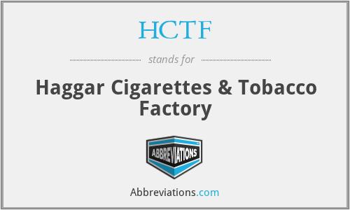 HCTF - Haggar Cigarettes & Tobacco Factory