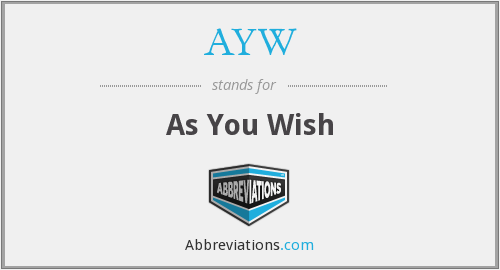 AYW - As You Wish