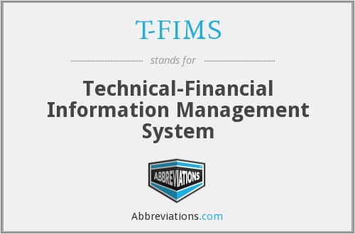 T-FIMS - Technical-Financial Information Management System
