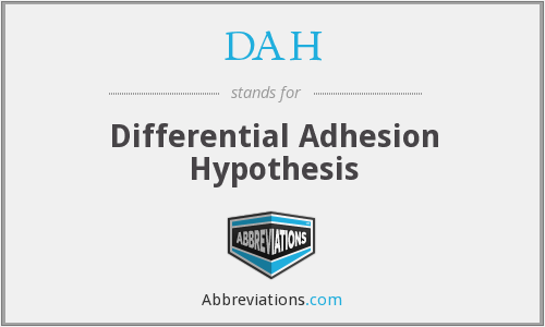 DAH - differential adhesion hypothesis