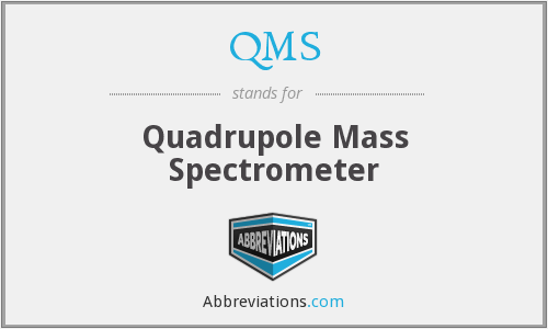 QMS - quadrupole mass spectrometer