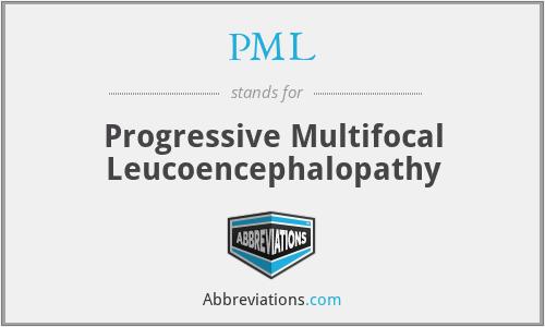 PML - progressive multifocal leucoencephalopathy