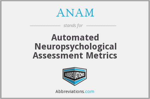 ANAM - Automated Neuropsychological Assessment Metrics
