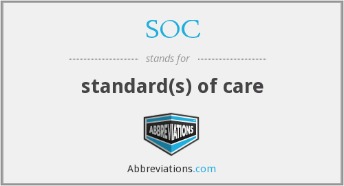 SOC - standard(s) of care