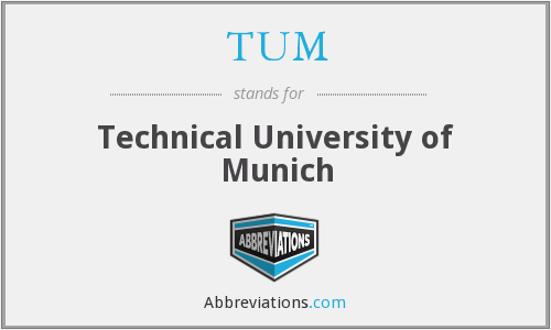 TUM - Technical University of Munich