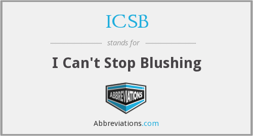 ICSB - I Can't Stop Blushing
