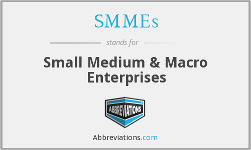 SMMEs - Small Medium & Macro Enterprises
