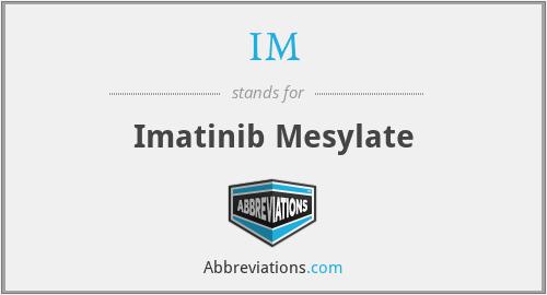 IM - imatinib mesylate