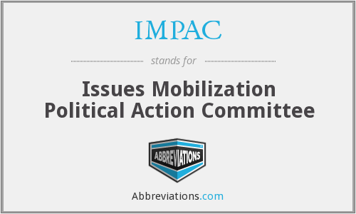 IMPAC - Issues Mobilization Political Action Committee