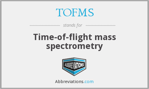 TOFMS - Time-of-flight mass spectrometry