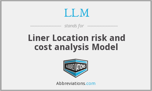 LLM - Liner Location risk and cost analysis Model