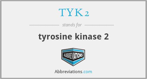 TYK2 - tyrosine kinase 2