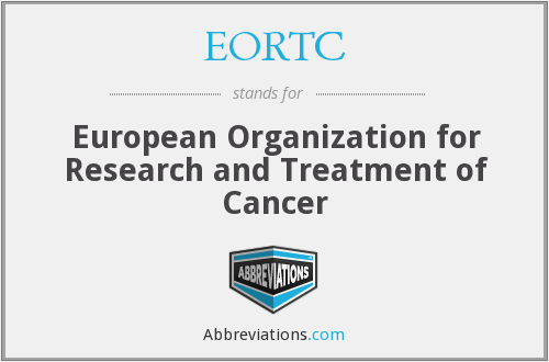 EORTC - European Organization for Research and Treatment of Cancer