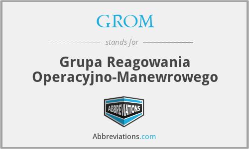 GROM - Grupa Reagowania Operacyjno-Manewrowego
