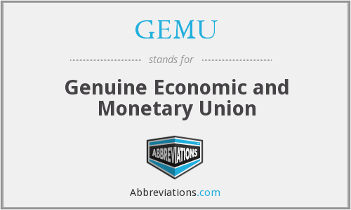 GEMU - Genuine Economic and Monetary Union