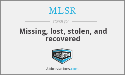 MLSR - Missing, lost, stolen, and recovered