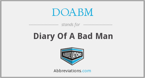 DOABM - Diary Of A Bad Man