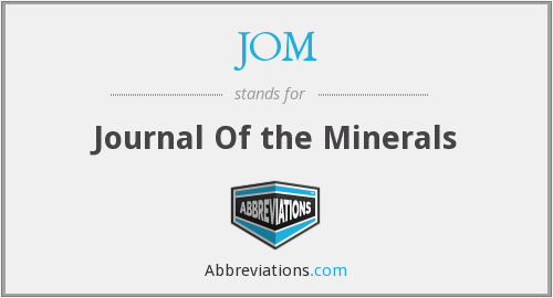 JOM - Journal Of the Minerals