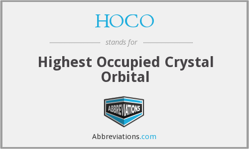 HOCO - Highest Occupied Crystal Orbital