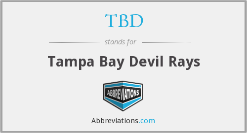 TBD - Tampa Bay Devil Rays