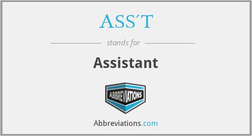 ASS'T - Assistant