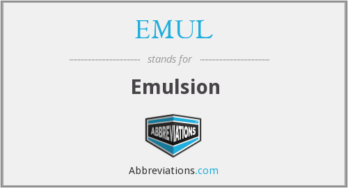 EMUL - Abbreviation for emulsion