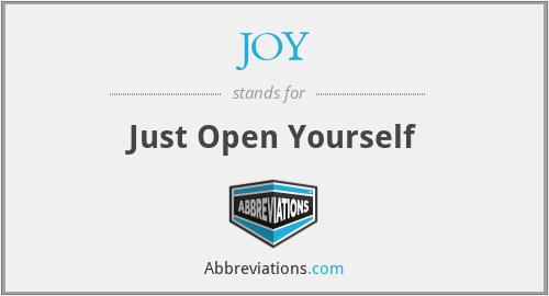 JOY - Just Open Yourself
