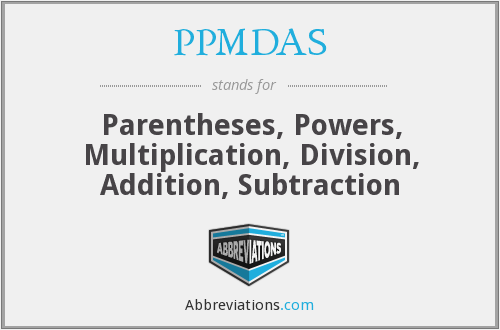What does PPMDAS stand for?